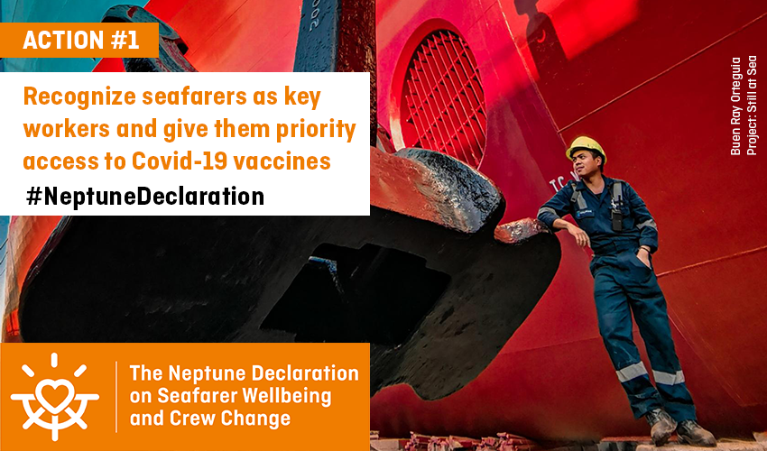 Recognize seafarers as key workers and give them priority access to Covid-19 vaccines